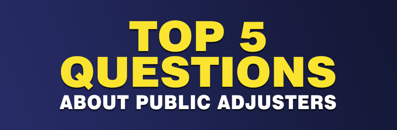 Top 5 Questions About Public Adjusters